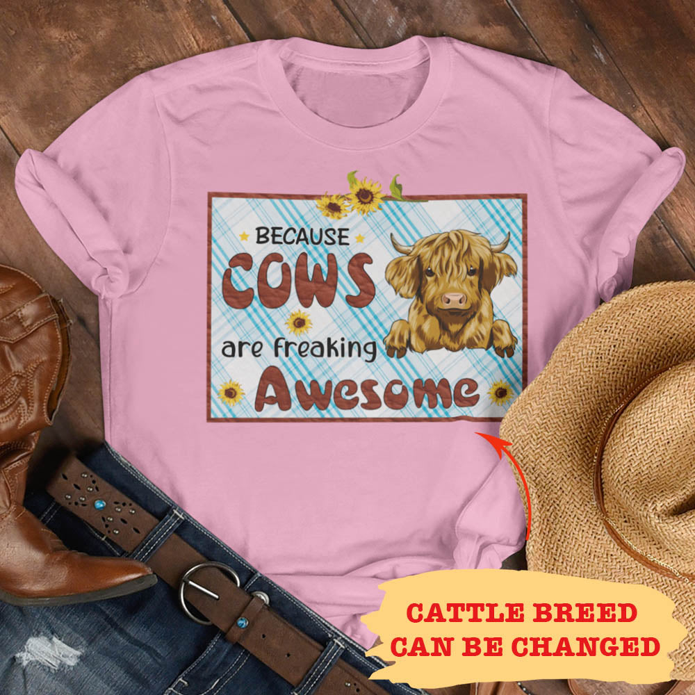 Because Cows Are Freaking Awesome - Personalized Custom Women's T-shirt - Gifts For Moo Lovers