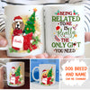 The Only Gift You Need - Personalized Custom Mug - Christmas Gift