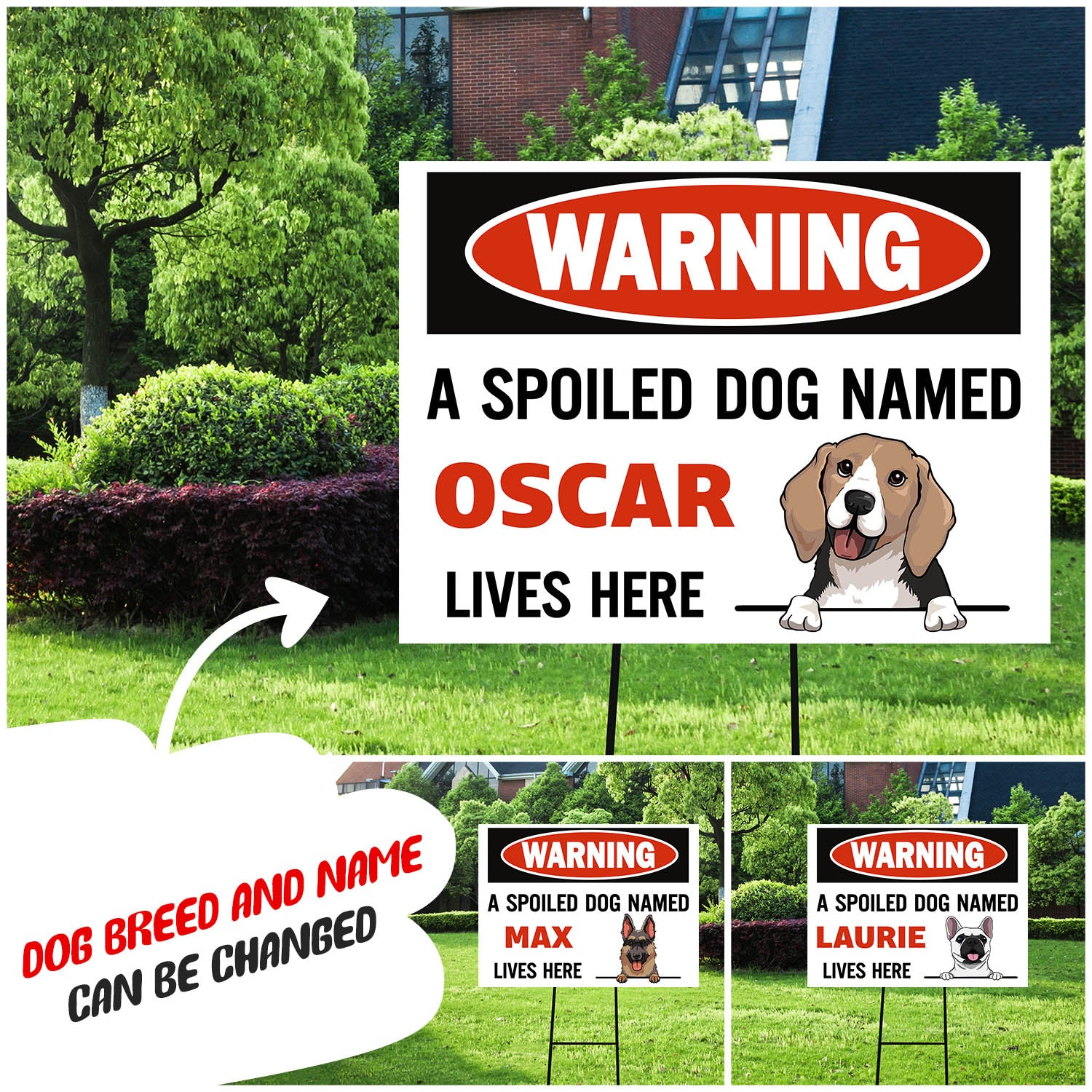 A spoiled dog lives here - Personalized custom yard sign