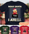 I Ate Santa's Cookies - Personalized Custom Unisex T-shirt