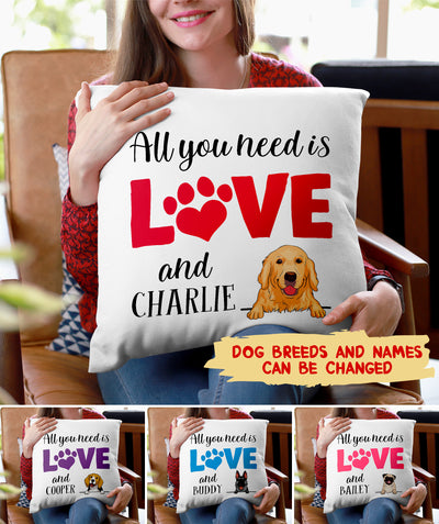 All you need is love and a dog - Personalized custom pillow