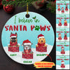 I believe in Santa paws - Personalized Ceramic Christmas Ornaments