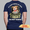 I'm Not Going - Personalized Custom Unisex T-shirt