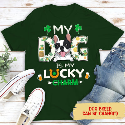 My Dog Is My Lucky Charm - Personalized Custom Unisex T-shirt