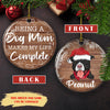 Being A Dog Mom - Personalized Ceramic Christmas Ornaments - 2-sided Ornament