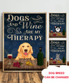 Dogs and Wine Are My Therapy - Personalized Custom Canvas