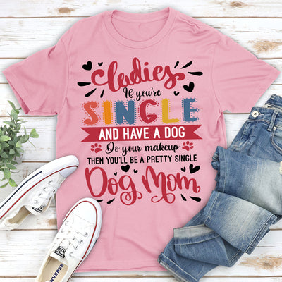 A Pretty Single Dog Mom - Classic Women's T-shirt - Funny T-shirts