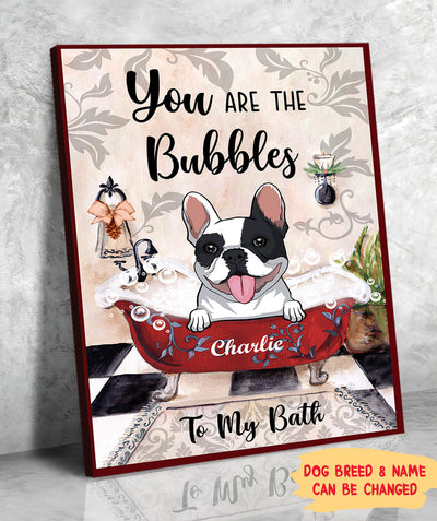 You Are The Bubbles To My Bath - Personalized Custom Canvas