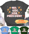 Dog President - Personalized Custom T-shirt
