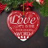 Love Is The Four Legged Word - Ceramic Christmas Ornaments