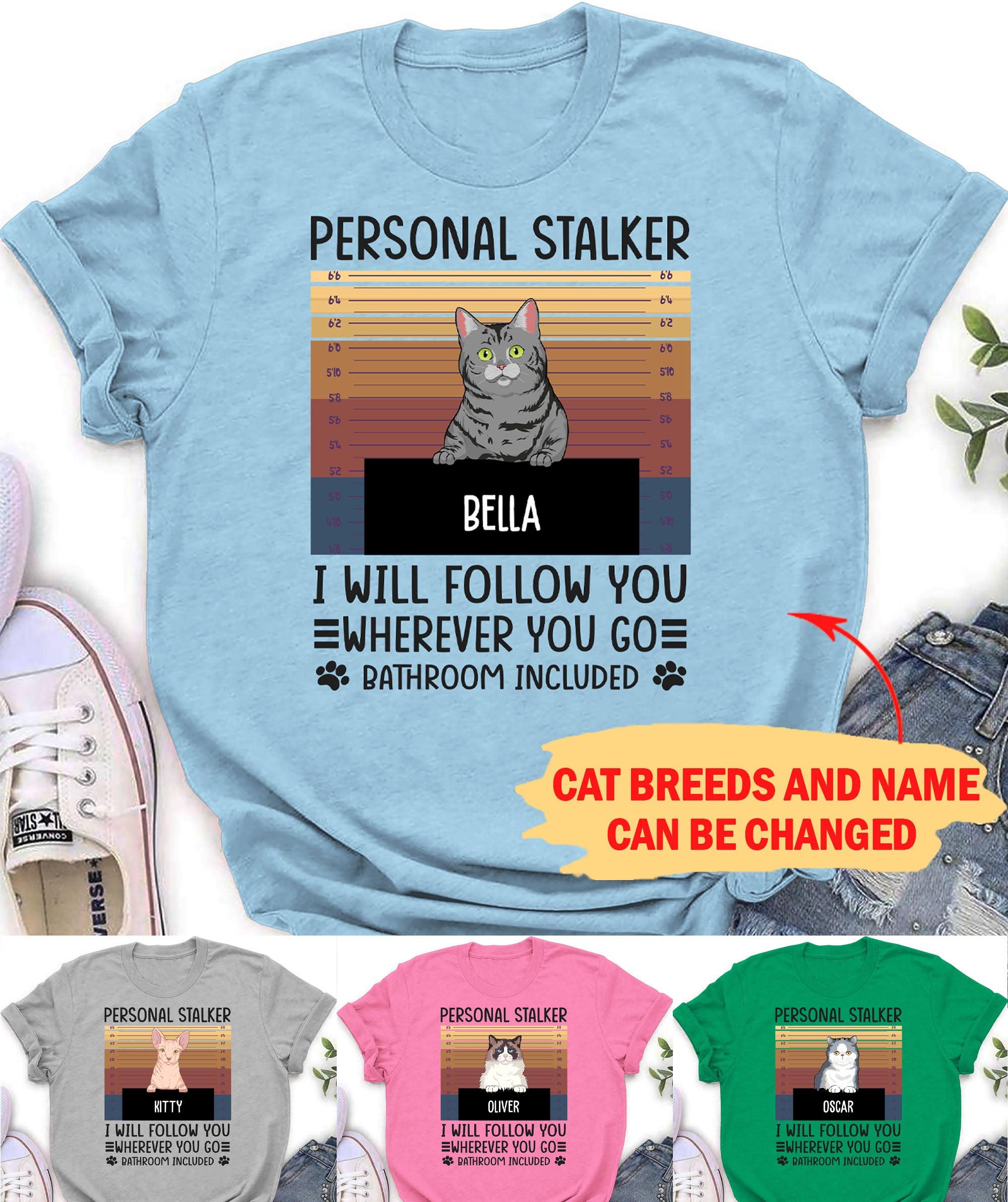 Personal Stalker Cat - Personalized Custom Unisex T-shirt