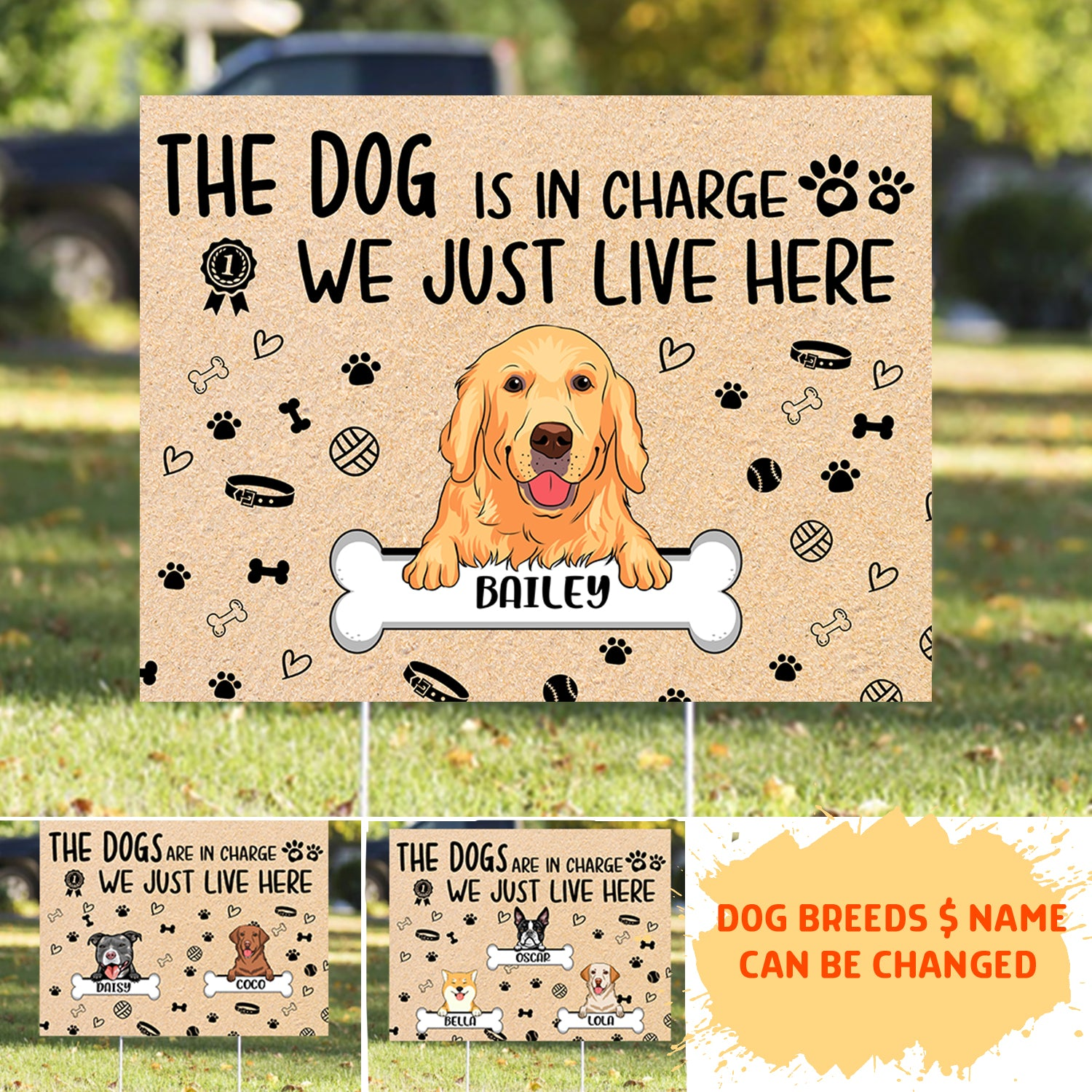 The dog is in charge - Personalized custom yard sign