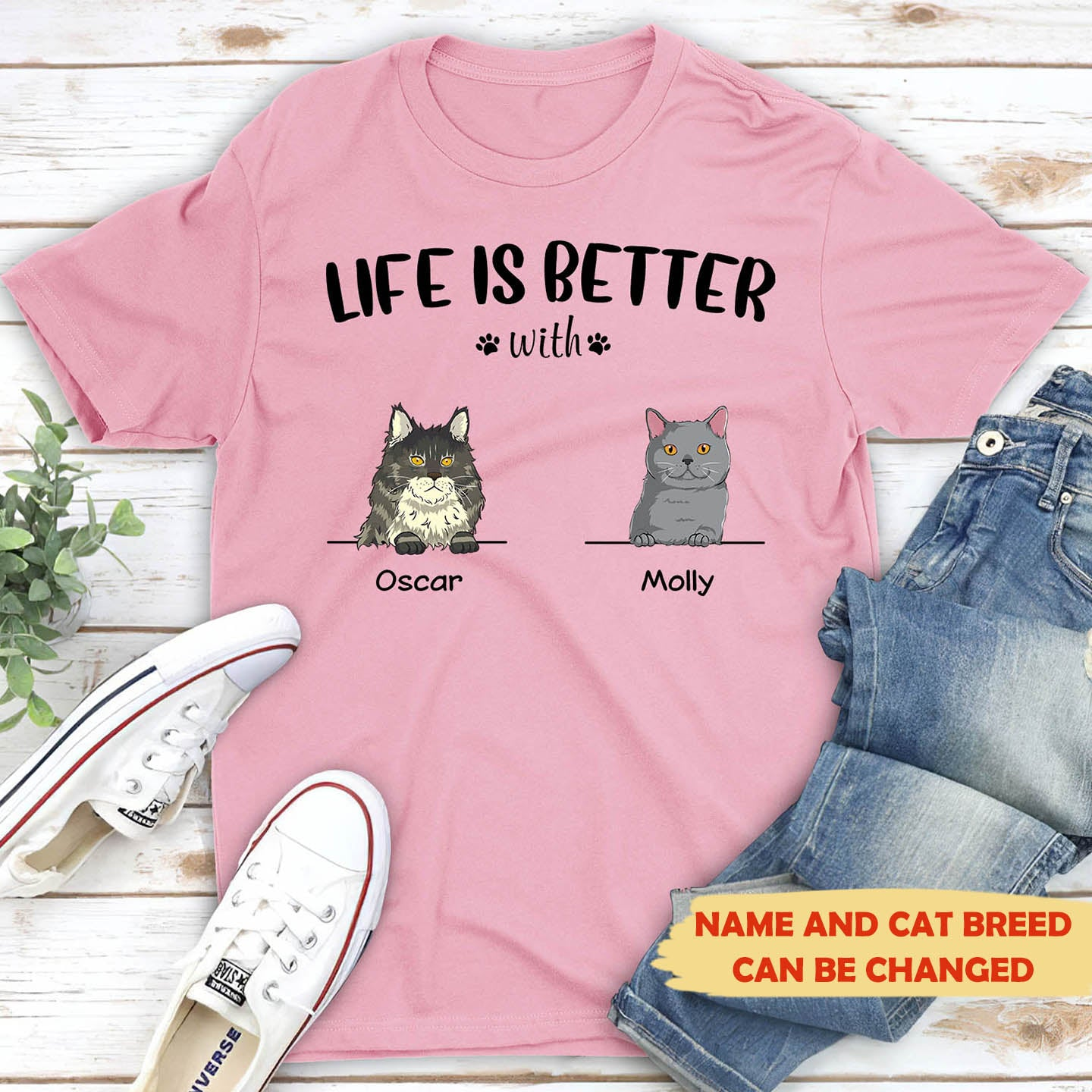 Life is better with cats - Personalized custom unisex T-shirt