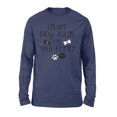 It's not dog hair - Classic Long Sleeve
