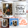 When We're Together Every Night is Halloween - Personalized Custom Coffee Mug