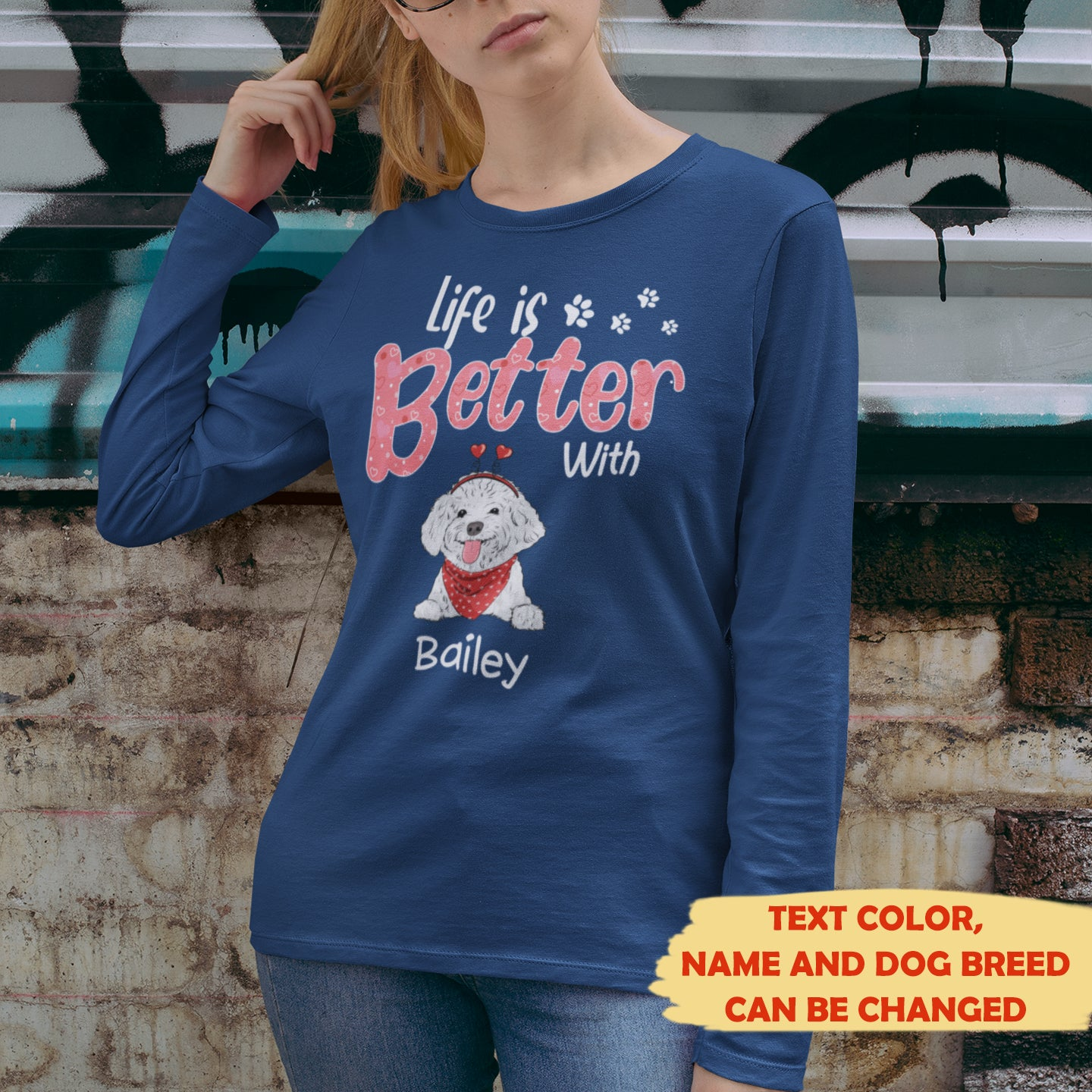 Life is better 2 - Personalized custom long sleeve