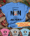 Dog Mom Baby Mommy - Personalized Custom Women T-shirt, Custom Dog Shirt For New Mom