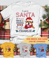 Santa Sent Me Dog - Personalized Custom T-shirt - Christmas Gifts