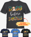 Dogs Before Dudes - Personalized Custom T-shirt