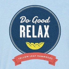 """Do Good. Relax"" T-shirt from Yellow Leaf Hammocks - so you + friends + family can represent your favorite handmade hammocks!"