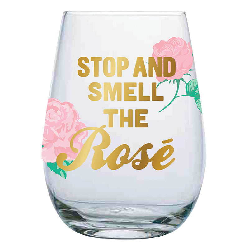 WINE GLASS - STOP AND SMELL THE ROSE