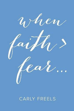 When Faith is Greater than Fear