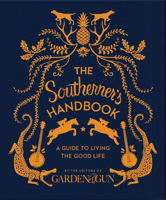The Southerner's Handbook - A Guide To Living The Good Life