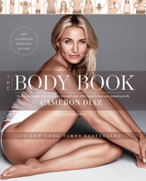 The Body Book: The Law of Hunger, the Science of Strength, and Other Ways to Love Your Amazing Body