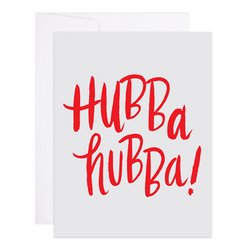 Hubba Hubba Greeting Card