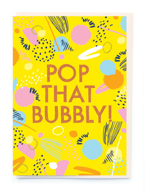 Pop That Bubbly Greeting Card