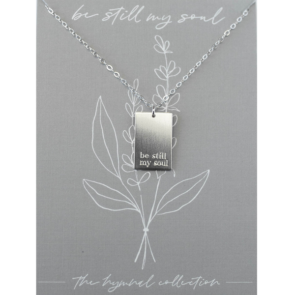 Be Still My Soul Necklace - Sterling Silver