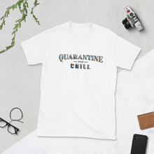 Load image into Gallery viewer, Quarantine and Chill Short-Sleeve Unisex Tee
