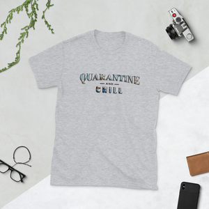 Quarantine and Chill Short-Sleeve Unisex Tee