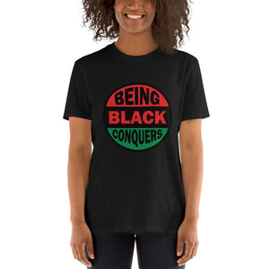 Being Black Conquers Short-Sleeve Unisex T-Shirt