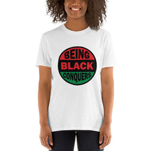 Load image into Gallery viewer, Being Black Conquers Short-Sleeve Unisex T-Shirt