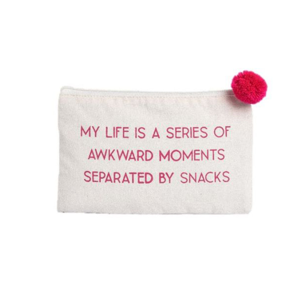 """My Life is a Series of Awkward Moments Separated by Snacks"" Cosmetic Bag."