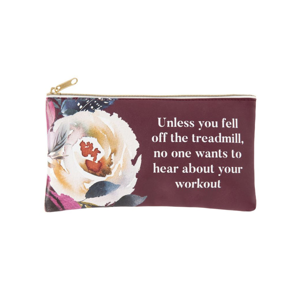 """Unless You Fell Off The Treadmill, No One Wants To Hear About Your Workout"" Cosmetic Bag"