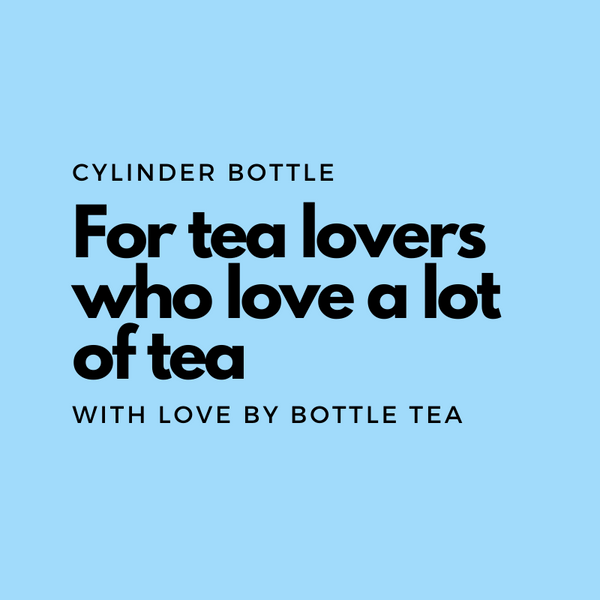 CYLINDER BOTTLE - Smart Bottle  - bottle BOTTLE TEA - Bottle Tea Bottle Tea - Bottle Tea