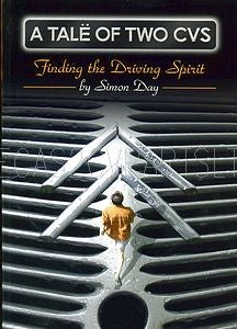 A TALE OF TWO CVS, Finding the Driving Spirit, a book about 2cvs and their effect on one mans life.
