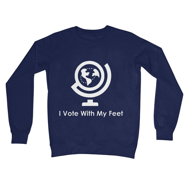 I Vote With My Feet Collection Crew Neck Sweatshirt