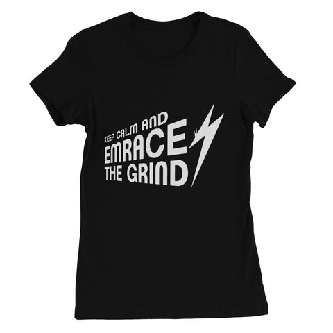 Embrace the Grind Collection Women's Favourite T-Shirt