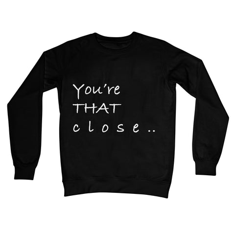 Close Collection Crew Neck Sweatshirt