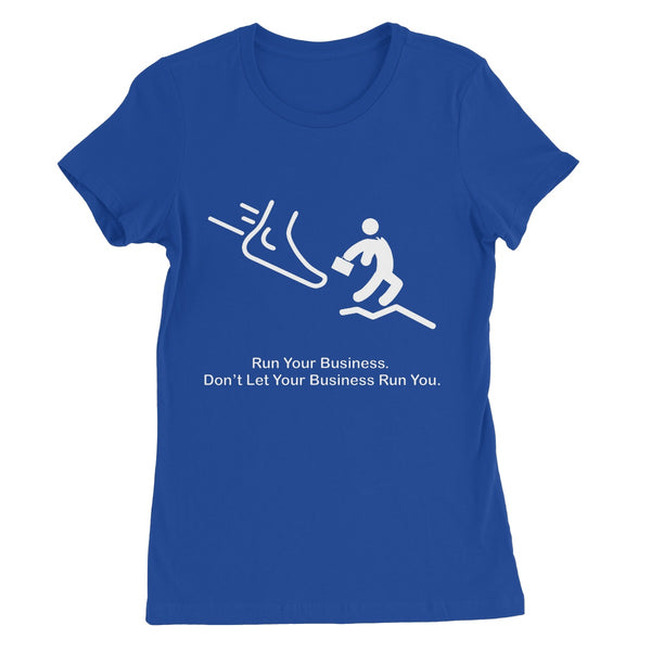 Run Your Business Collection Women's Favourite T-Shirt