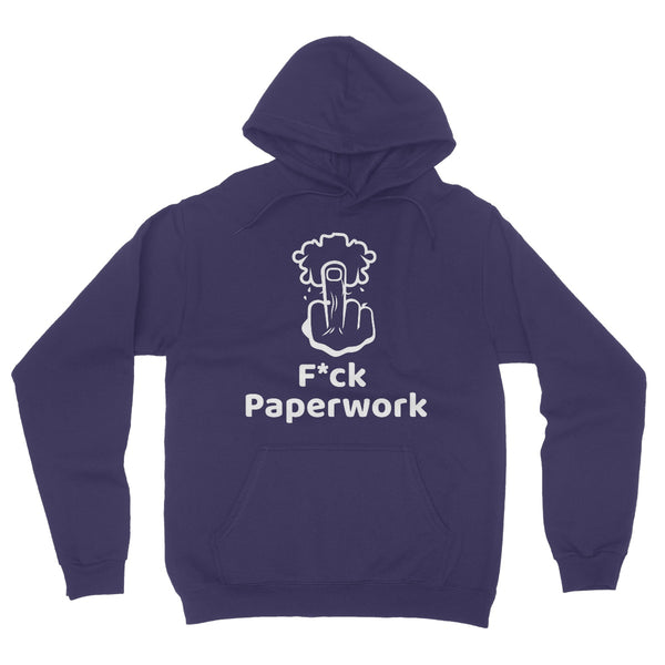 F*ck Paperwork Collection Fleece Pullover Hoodie