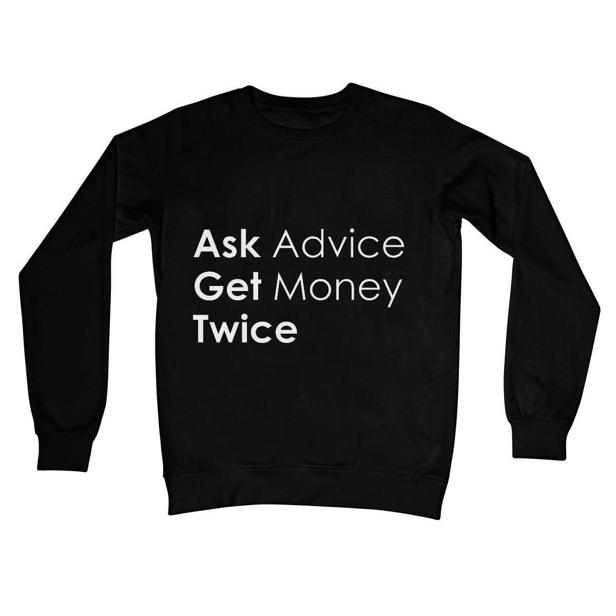 Ask Advice Collection Crew Neck Sweatshirt