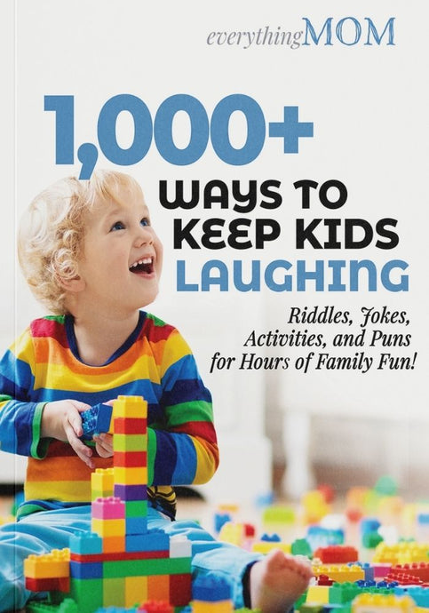 1,000+ Ways to Keep Kids Laughing: Riddles, Jokes, Activities, and Puns for Hours of Family Fun!