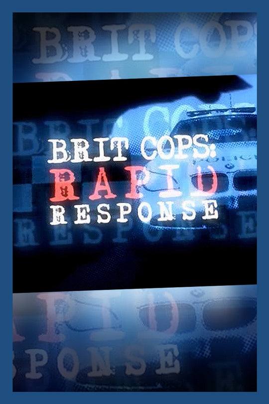 BRIT COPS | RAPID RESPONSE
