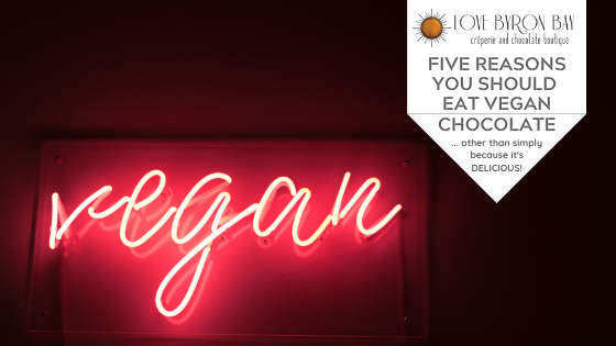 five-reasons-you-should-eat-vegan-chocolate-love-byron-bay-gourmet-specialty-chocolate-raw