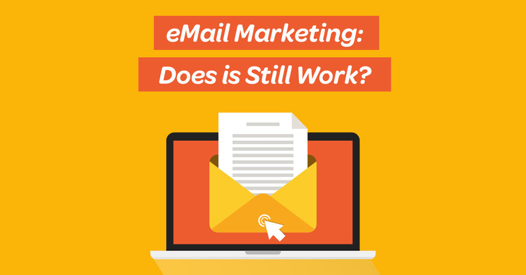 Email Marketing: Does It Work?