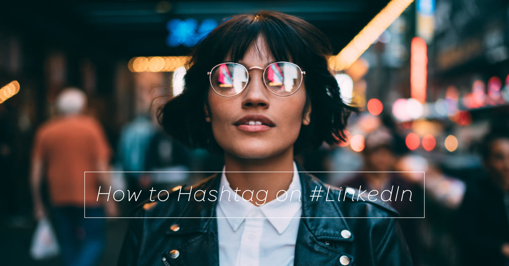 How To Hashtag On LinkedIn